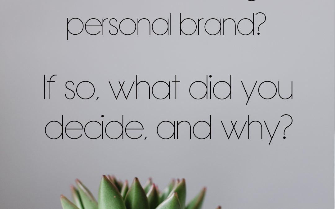 Choosing Your Name.  Why Create a Personal Brand?